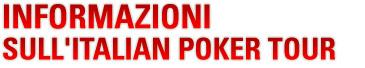 Informazioni sull'Italian Poker Tour
